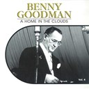 Benny Goodman - A home in the clouds, vol. 4
