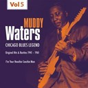 Muddy Waters - I&acute;m your hoochie coochie man, vol. 5
