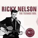 Ricky Nelson - The teenage idol, vol.5