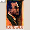 Claudio Arrau - Claudio arrau, vol. 1