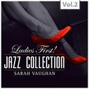 "Sarah Vaughan - ?ladies first!"" jazz edition - all of them queens of jazz, vol. 2"