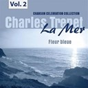 Charles Trenet - La mer, vol. 2 - fleur bleue