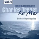 Charles Trenet - La mer, vol. 4 - s&eacute;r&eacute;nade portugaise