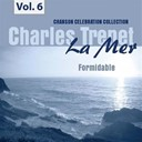 Charles Trenet - La mer, vol. 6 - formidable