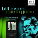 Bill Evans / Charles Mingus - Blue in green - the best of the early years 1955-1960, vol.5
