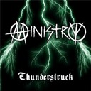 Ministry - Thunderstruck (made famous by ac/dc)