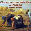 Armand Mestral - Chansons immortelles de france
