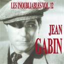 Jean Gabin - Les inoubliables de la chanson fran&ccedil;aise vol. 12 ? jean gabin