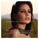 Anna Abreu - Worst part is over