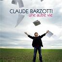 Claude Barzotti - Une autre vie