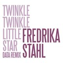 Fredrika Stahl - Twinkle twinkle little star (data remix)