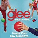 Glee Cast - Never can say goodbye (glee cast version)