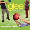 Glee Cast - Fly / i believe i can fly (glee cast version)