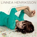 Linnea Henriksson - Till mina &auml;lskade och &auml;lskare