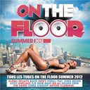 Compilation - On The Floor Summer 2012