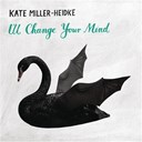 Kate Miller-Heidke - I'll change your mind