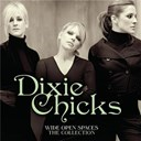 Dixie Chicks - Wide open spaces - the dixie chicks collections
