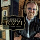 Umberto Tozzi - Yesterday, today
