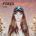 Foxes - Echo