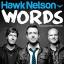 Hawk Nelson - Words (single)