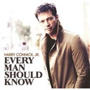 Harry Connick Jr - Every man should know