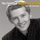 Jerry Lee Lewis - The essential jerry lee lewis (the sun sessions)