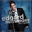 Edgard Hernández - Quiero y Puedo