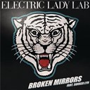 Electric Lady Lab - Broken mirrors (remixes)
