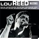 Lou Reed - Milestones - lou reed