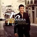 Tony Carreira - Nos fiançailles, France/Portugal