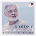 Plácido Domingo - Encanto del Mar - Mediterranean Songs