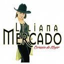 Liliana Mercado - Corazón de mujer