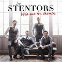 Les Stentors - Vois sur ton chemin