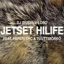 Dj Ibusal + Lobo - Jetset hilife