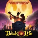 Gustavo Santaolalla - The Book of Life (Original Score Soundtrack)