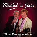 Michel & Jean - Oh toi l'amour de ma vie