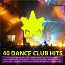 Compilation - 40 Dance Club Hits Volume 1 (Only Essential Hits & Anthems in Electro, Dance, House, Trance and Techno)