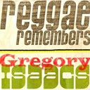 Gregory Isaacs - Reggae remembers gregory isaacs greatest hits