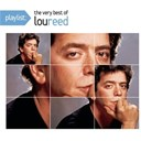 Lou Reed - Playlist: the very best of lou reed