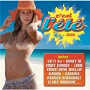 Boney M. / Ch'ti Dj / Christophe Willem / Cindy Sander / Clara Morgane / Earth, Wind & Fire / Jimmy Cliff / Jocelyne Beroard / Kamini / Kassav' / Lorie / Meuh Meuh Star / Mr Joy / Nzh / Patrick Hernandez / Philippe Lavil / Priscilla / Ricky Martin / Sabrina - C'est l'ete 2008