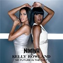 Kelly Rowland / Nadiya - No future in the past