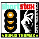 Rufus Thomas - Short stax, vol. 10