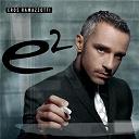 Eros Ramazzotti / Eros Ramazzotti & Amaia From La Oreja De Van Gogh / Eros Ramazzotti & Ricky Martin / Eros Ramazzotti & Take 6 - E2