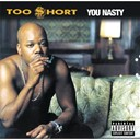 Too $hort - You Nasty