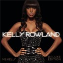 Kelly Rowland - Ms. Kelly: Deluxe Edition