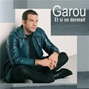 Garou - Et si on dormait