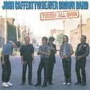 John Cafferty & The Beaver Brown Band - Tough all over
