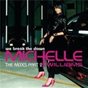 Michelle Williams - We break the dawn - the mixes part 2