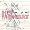 Hey Monday - Hold on tight