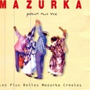 Acoustic Zouk / Celine Fleriag / Edith Lefel / Guy Vadeleux / Jean-Marie Alain / Malavoi / Mario Canonge / Mazouk Bel Heritage / Pipo / Ralph Thamar / Sylviane Cedia / Tony Chasseur - Mazurka pour ma vie (Les plus belles mazurka créoles)